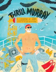 """""""Thrill Murray"""", a Bill Murray inspired colouring book. http://bellykids.bigcartel.com/product/thrill-murray-colouring-book"""