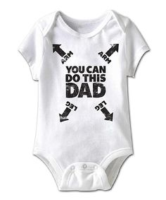 White 'You Can Do This Dad' Bodysuit - Infant | zulily
