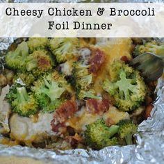 foil meals, foil packet, camping foods, foil dinners camping, cheesy chicken, cheesi chicken, tin foil dinners, broccoli foil, chicken broccoli
