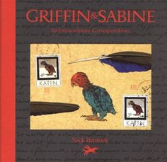 Griffin & Sabine An Extraordinary Correspondence by Nick Bantock.     My No. 1.