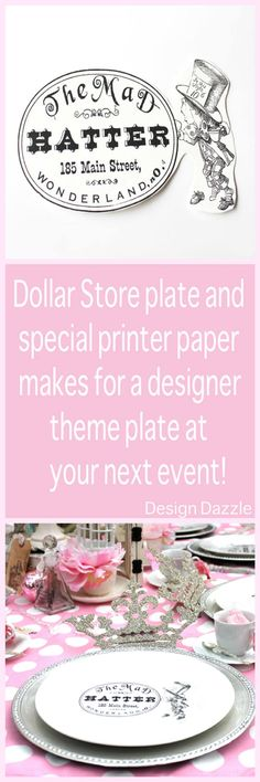 How to make a designer plate from the dollar store using special printer paper - Design Dazzle #dollarstore #crafts #tablescape #wonderlandparty