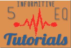 5 Informative EQ Tutorials...great post!   #music #recording #sound