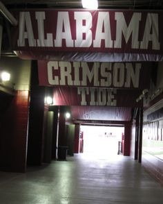 ~ What the Alabama football players see as they walk out of their locker room heading out onto the field in Bryant-Denny stadium ~
