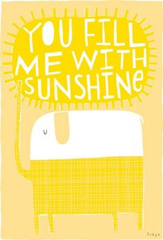 <3  you fill me with sunshine