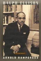 Ralph Ellison: a Biography, by Arnold Rampersad