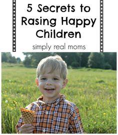 5 Secrets to Raising Happy Children