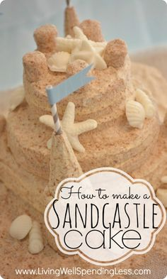 cake tutorial, sand castles, wedding cakes, beach weddings, summer birthday