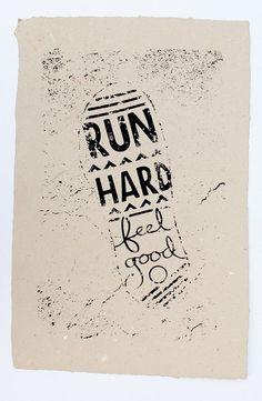 Run Hard --> Feel Good