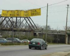 Some people need to be warned and I bet there are still trucks stuck under it!! http://www.DebBixler.com hand, funni sign, funni stuff, stupid sign, funny signs, hilari, amus, bridges, people