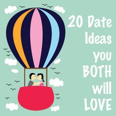 20 Date Ideas You BOTH Will Love... because dating your hubby is part of being a Happy Wife! boyfriend, dating your wife, famili, marriage date ideas, datenight ideas, coupl, husband wife date ideas, love dates, marriage dates