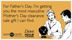 For Father's Day, I'm getting you the most masculine Mother's Day clearance sale gift I can find.