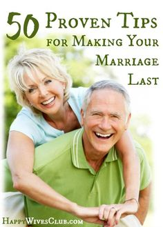 50 Proven Tips for Making Marriage Last