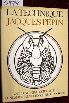 La Technique: An Illustrated Guide to the Fundamental Techniques of Cooking by Jacques Pepin. $15.00. 470 pages. Publisher: Times Books (December 12, 1976). Author: Jacques Pepin. a classic book on the fundamentals of cooking in traditional ways.                                                         Show more                               Show less