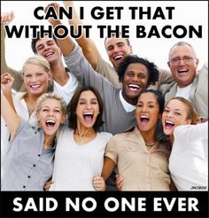 ...without bacon??