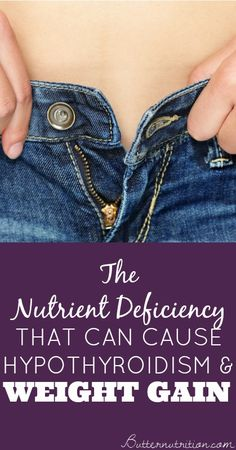The Nutrient Deficiency that can cause Hypothyroidism and Weight Gain - Butter Nutrition