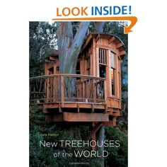 New Treehouses of the World: Pete Nelson: 9780810996328: Amazon.com: Books