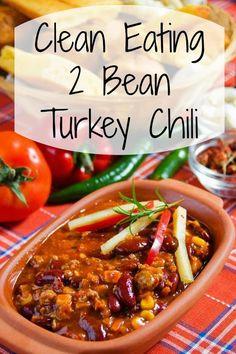 {Recipe} Clean Eating 2 Bean Turkey Chili