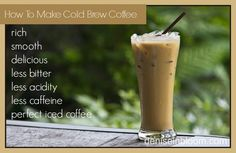 Cold Brew Coffee ~ The Perfect Iced Coffee