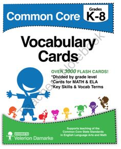 Grades K-8 Common Core Standards Math ELA Vocabulary Cards Book 3000 Cards! from Velerion Damarke on TeachersNotebook.com -  (242 pages)  - Need extra help with Common Core? Check out these vocabulary cards for Common Core Math and ELA Standards. There are nearly 3000 cards from grades K-8