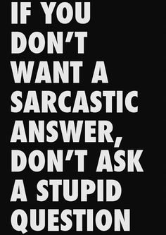 Questions And Answers In Life Funny Sarcastic Quotes  ◬