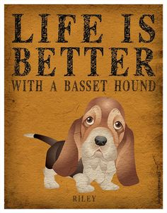 Life is Better with a Basset Hound Art Print by DogsIncorporated, $29.00