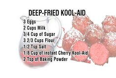 Deep Fried Kool-Aid! Ok It's not on the healthy list, but it is only as bad as that donut-hole you were going to eat.