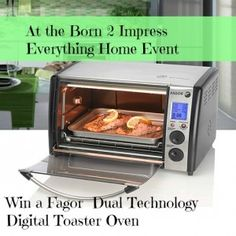 At the Born 2 Impress Everything Home Event #Win a Fagor Dual Technology Digital Toaster Oven