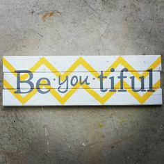 Pallet Wood BeYOUtiful Chevron Sign. Yellow and Grey via Etsy