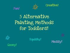 The Iowa Farmer's Wife: Guest Post: 5 Alternative Painting Methods for Toddlers