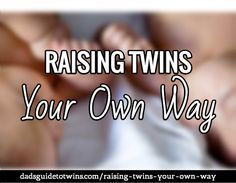 Raising Twins Your O