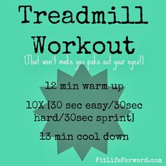 Fit Life Forward: Least Mind Numbing Treadmill Workout