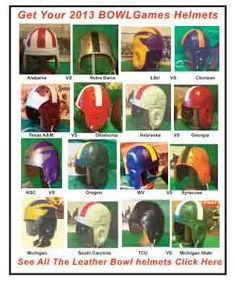 Bowl Games & the Leather Football  helmets these great teams wore. Get   your favorite here.