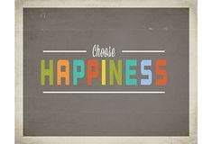 Choose Happiness Print on OneKingsLane.com