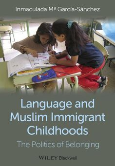 Language and Muslim Immigrant Childhoods: The Politics of Belonging purchased on demand