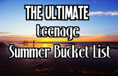 A list of 129 AWESOME summer bucket list ideas for teenagers (or anyone young at heart!)