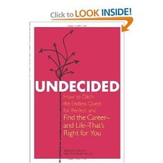 "Young women graduate from college and believe they have to find the perfect path and then can't decide which way to go. Undecided is an invaluable guide to this cultural phenomenon of ""analysis paralysis."" The Kelleys cast a critical eye upon the psychology behind the pressure to choose, and they argue that if women are going to succeed in rising above the often-crippling demands of the modern world they need to take action . . . starting with a serious shift in perspective."