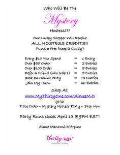 YOU can be my Thirty One mystery hostess!! Many ways to earn entries into the drawing! Winner will get to choose products using hosted rewards of the qualifying party! Now through April 13! Place order here: www.MyThirtyOne.com/AimeeM-D