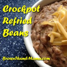 This is the best way to make refried beans! Just put them in the crockpot overnight with some seasoning. I can't believe I haven't made these before!
