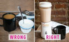 Mistake: You drink coffee and eat yogurt.   To mainline caffeine while you feed yourself, blend chilled coffee with yogurt and ice. Add your go-to sweetener to taste.