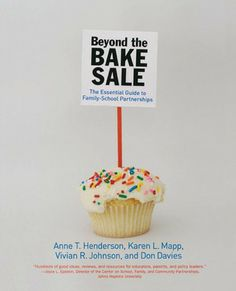 "Joe Mazza recommended this book as a ""must read"" for anyone wanting to create a strong home-to-school partnership. ""Beyond the Bake Sale: The Essential Guide to Family/school Partnerships"""