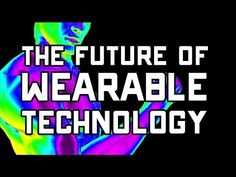 The Future of Wearable Technology   Off Book   PBS