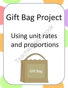 Gift Bag Project Using Proportions and Unit Rate from Math with Miss. B on TeachersNotebook.com -  (3 pages)  - Students will create a gift bag for party attendees using catalogs and online prices. They will find unit rate of one item by setting up proportions.