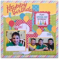 Happy Birthday - Scrapbook.com Love the patterned paper balloons with hand drawn strings on this birthday layout.