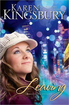 Leaving (Book 1 in the Bailey Flanigan series) by Karen Kingsbury