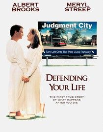 Defending Your Life  - Is it sad that I can quote this movie, or am I just as awesome as the movie is?
