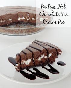 Baileys Hot Chocolate Ice Cream Pie