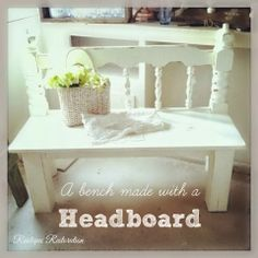 Old headboard turned into a cute shabby chic bench! at Rustique Restoration