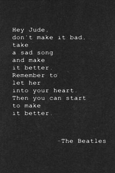 Hey Jude, The Beatles, one of my favorite songs ever, wrote the lyrics on the wall outside the Abbey Road studios in London <3