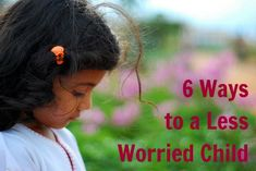 {6 Ways to a less worried child} Help a child understand their fears. Discover tools to ease anxiety. Please offer your intentional parenting ideas as well ...