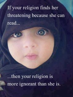 The face of the 7th century.......  What a precious beautiful child. NOTE.  Now the toddlers have to wear Burkas also so they will not tempt the men sexually.
